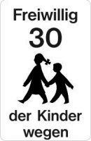 Freiwillig 30 der Kinder wegen